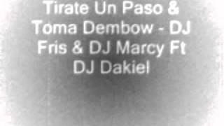 Tirate Un Paso & Toma Dembow - DJ Fris & DJ Marcy Ft DJ Dakiel