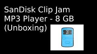 SanDisk Clip Jam MP3 Player - 8 GB (Unboxing)