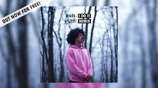 Rilès - I Do It (Steve Walls Remix)[FREE DOWNLOAD]