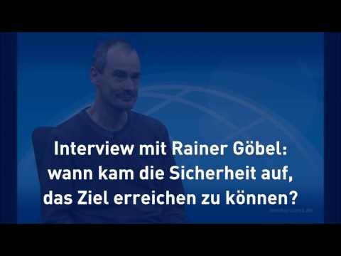 Interview Rainer Göbel_6 die Sicherheit das Ziel erreichen zu können