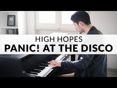 Panic! At The Disco - High Hopes   Piano Cover