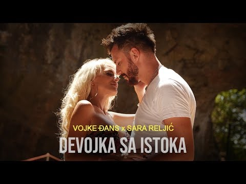 VOJKE DJANS X SARA RELJIC - DEVOJKA SA ISTOKA (OFFICIAL VIDEO)