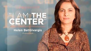 I Am The Center Featuring Helen BetGivargis