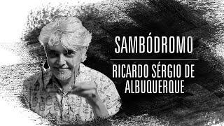 Ricardo Sérgio de Albuquerque | Sambódromo | Ricardo Sérgio de Albuquerque