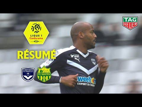Girondins de Bordeaux - FC Nantes ( 3-0 ) - Résumé - (GdB - FCN) / 2018-19
