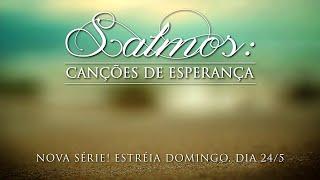 Salmos: Canções de Esperança - Parte 1. AO VIVO - Pr. Jaílson Santos