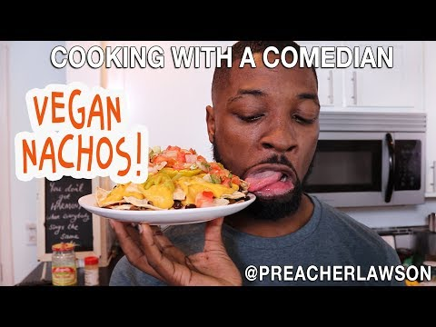 How To Make Vegan Nachos - Cooking With A Comedian