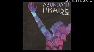 Abundant Praise - Wamushilo
