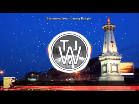 Bossanova Jawa - Layang Kangen ( Lirik )
