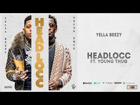 Yella Beezy - Headlocc Ft. Young Thug