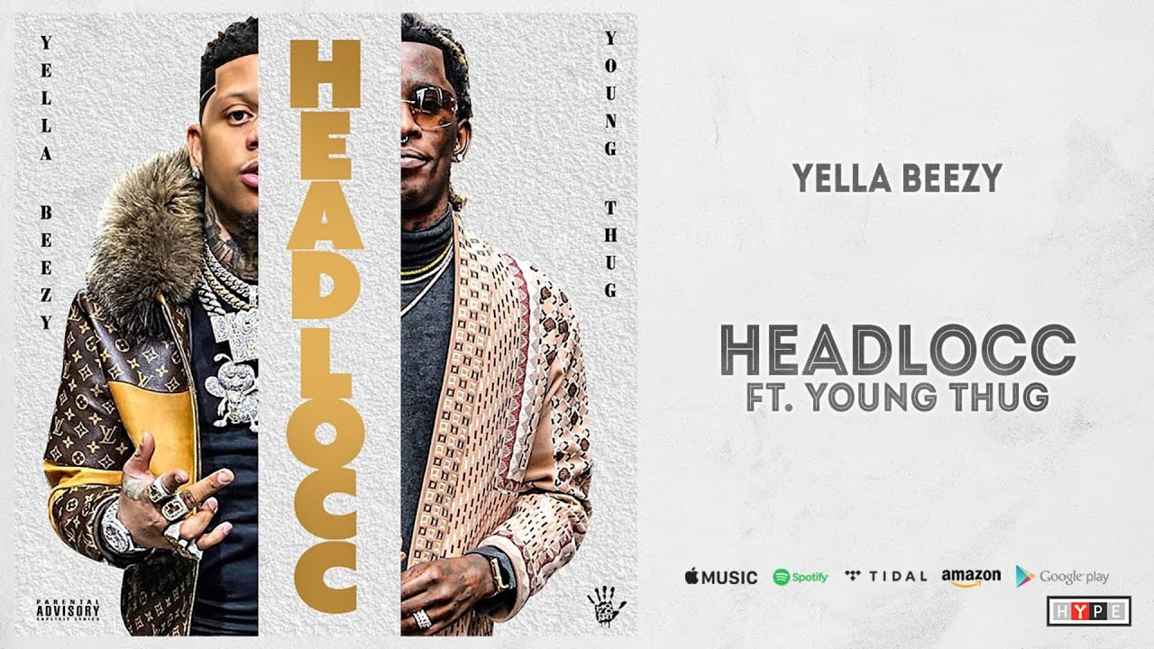 Download Yella Beezy - Headlocc Ft. Young Thug