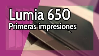 Lumia 650 - Primeras impresiones y toma de contacto