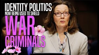 How Identity Politics & Spineless Democrats Made Haspel's Confirmation a Certainty