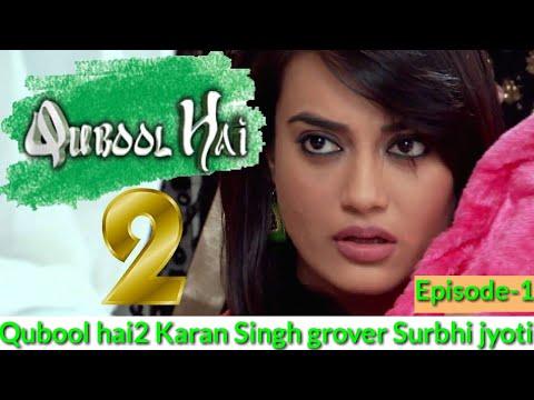 Qubool Hai Season 2 Full Episode-1 Karan Singh Grover And Surbhi Jyoti