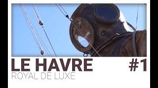 LE HAVRE / ROYAL DE LUXE #1