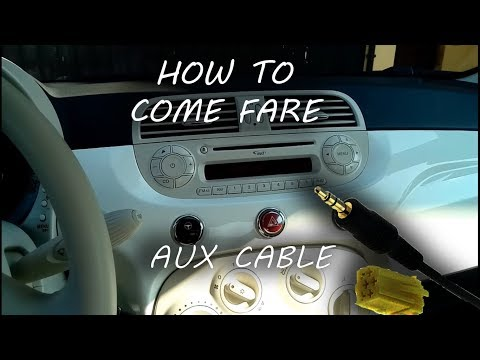 AUX cable on fiat 500 2007