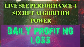 LIVE SEE PERFORMANCE OF 4 SECRET POWER .. DAILY PROFIT NO LOSS... KING OF STOCK MARKET