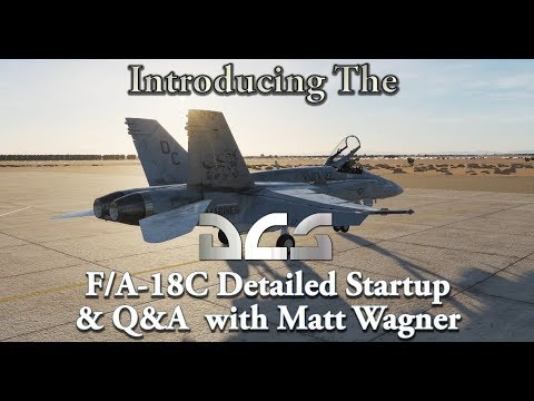 Introducing the DCS F/A-18C - Detailed Startup & Q&A with Matt Wagner