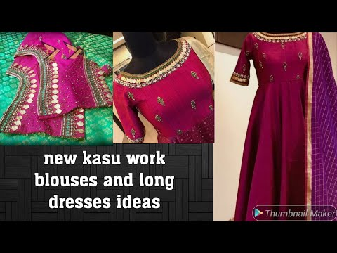 New Designer Kasu Work Long Dresses And Blouses Ideas 😍☝👍