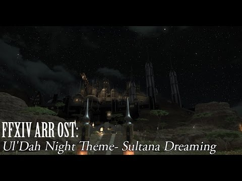 ffxiv ost ul dah night time theme sultana dreaming youtube