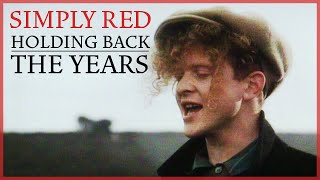 Watch Simply Red Holding Back The Years video