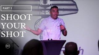 Shoot Your Shot | Part 1 (HD Church)