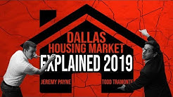 Dallas Housing Market Explained 2019 | ft. Jeremy Payne & Todd Tramonte