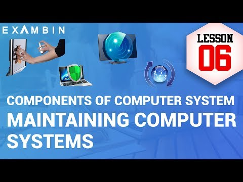 Components of Computer System – Maintenance of Computer systems   Computer awareness - Lesson 6