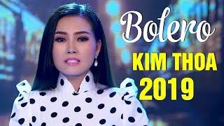 RANDY KIM THOA 2019 - Hoa Hậu KIM THOA Hát Bolero Hay MỚI Nhất 2019   LK Nhạc Vàng Bolero HAY TÊ TÁI