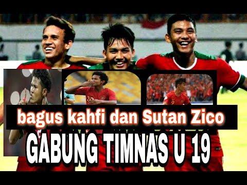MANTAP!! Sutan Zico dan Bagus Kahfi bergabung Timnas U 19. Indonesia U19 Vs Arab saudi U19