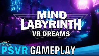 Mind Labyrinth VR Dreams | PSVR | First Impressions!!!!