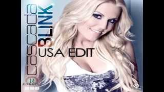 Cascada - Blink (US Video Edit)