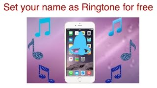 How to set your name as ringtone on iphone7 for free, iphone tips & tricks