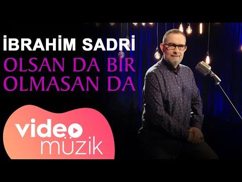 #İbrahimSadri - Olsan da Bir Olmasan da [ Yeni Klip 2020 ]