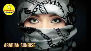 ARABIAN SUNRISE   Musik Pembangkit Gairah #1