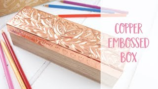 Copper Embossed Box How to DIY Tutorial | Craftiosity | Craft Kit Subscription Box