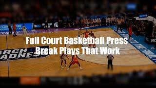 Full Court Basketball Press Break Plays That Work