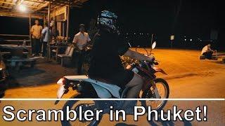 Day 2 in Phuket & A Scrambler
