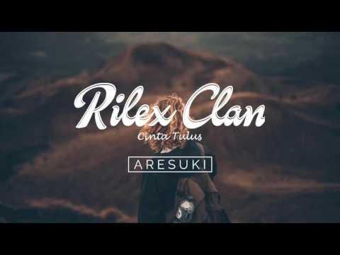 Rilex Clan - Cinta Tulus
