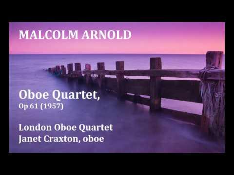 Malcolm Arnold: Oboe Quartet [London Oboe Quartet-Craxton]