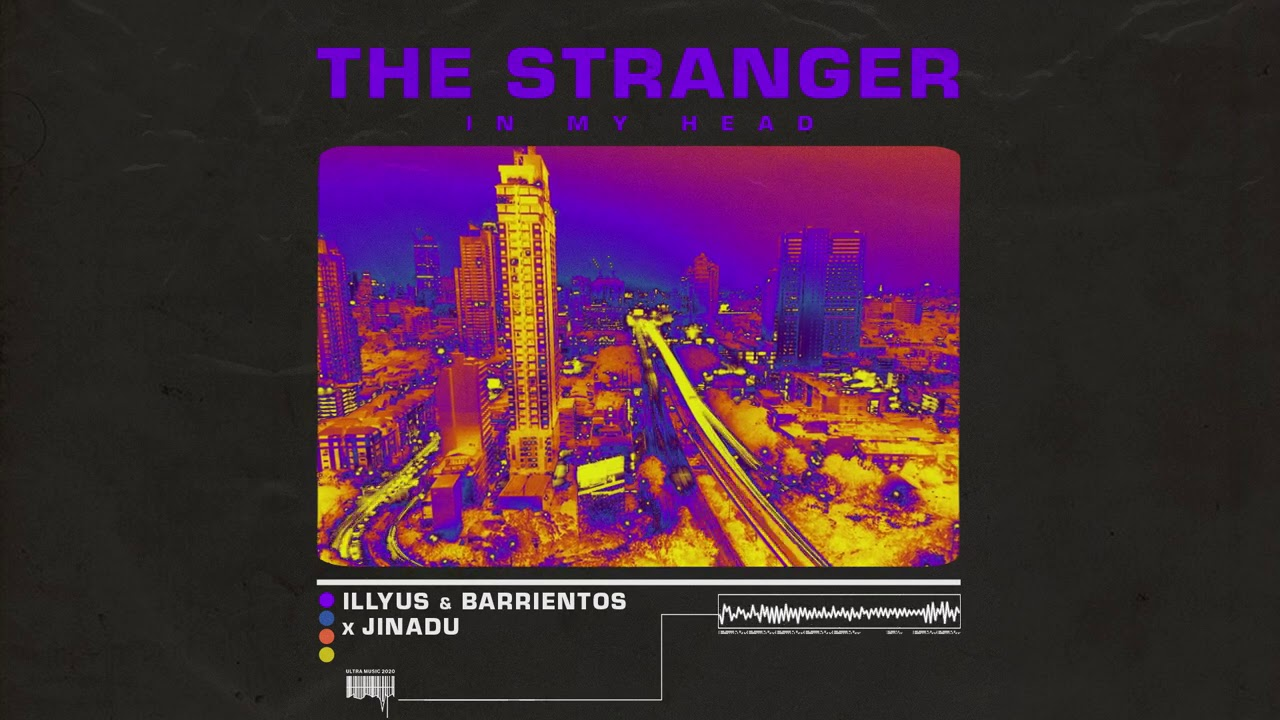 Illyus & Barrientos x Jinadu - The Stranger (In My Head) [Visualizer] [Ultra Music]