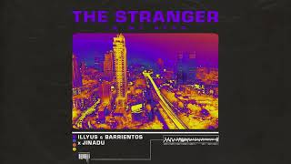 Descarca Illyus & Barrientos x Jinadu - The Stranger (In My Head)