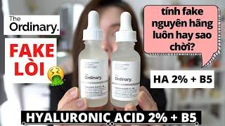The ORDINARY Hyaluronic 2% + B5 Serum - Hàng FAKE siêu TINH VI - 10 Điểm Phân Biệt BAO CHÍNH XÁC