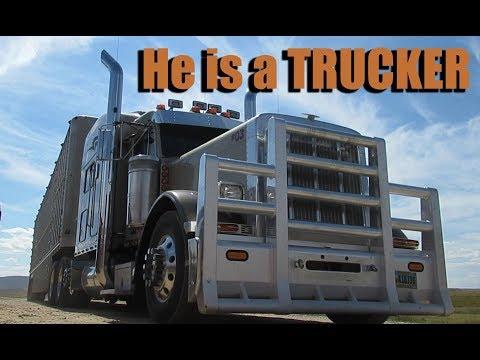 He is a TRUCKER