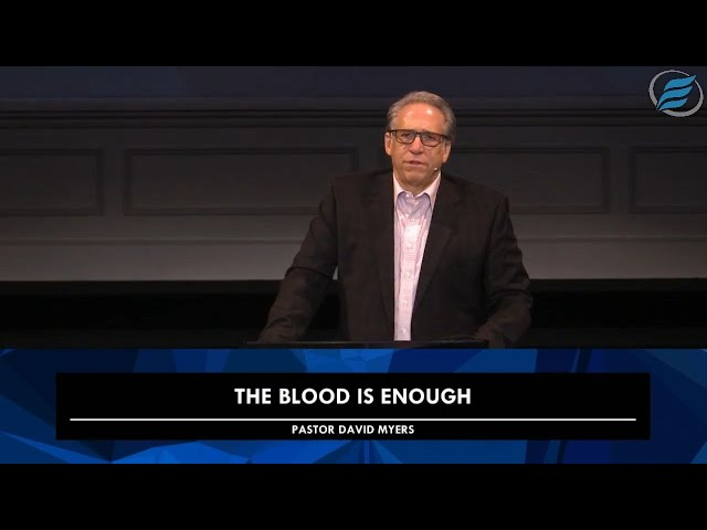 09/09/2020  |  The Blood is Enough  |  Pastor David Myers