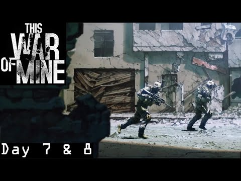 """This War Of Mine - """"Bandit Country"""" Day 7 & 8 (Hardcore Playthrough w/ Commentary)"""