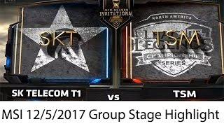 [12.05.2017 MSI Group Stage] SKT vs TSM Highlight