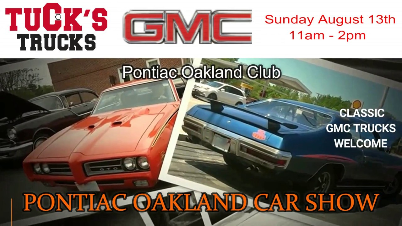 Tucks Trucks GMC Pontiac Oakland Car Show YouTube - Oakland car show