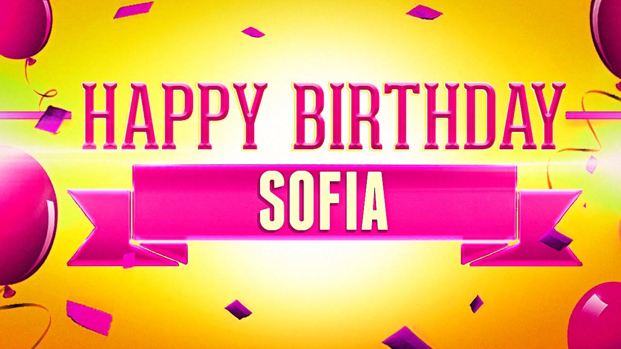 Happy Birthday Sofia Youtube