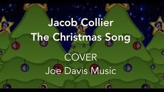 Joe Davis - The Christmas Song (Jacob Collier Cover)